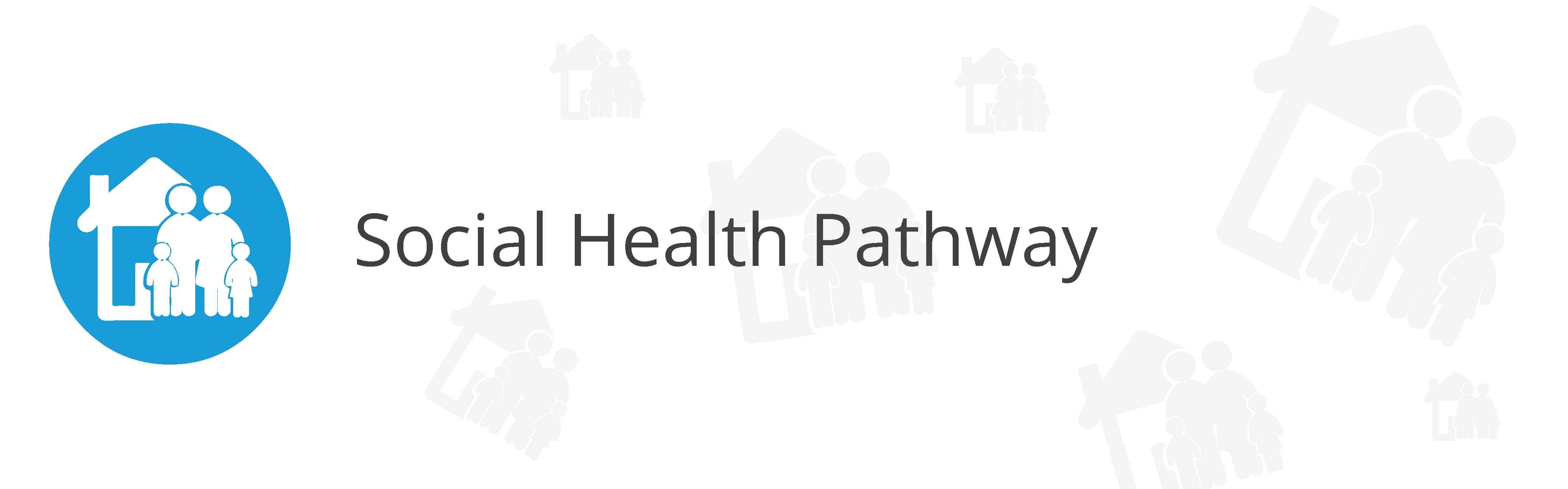 Blue Circle with White House and family Icons inside & Social Health Pathway Text in Black