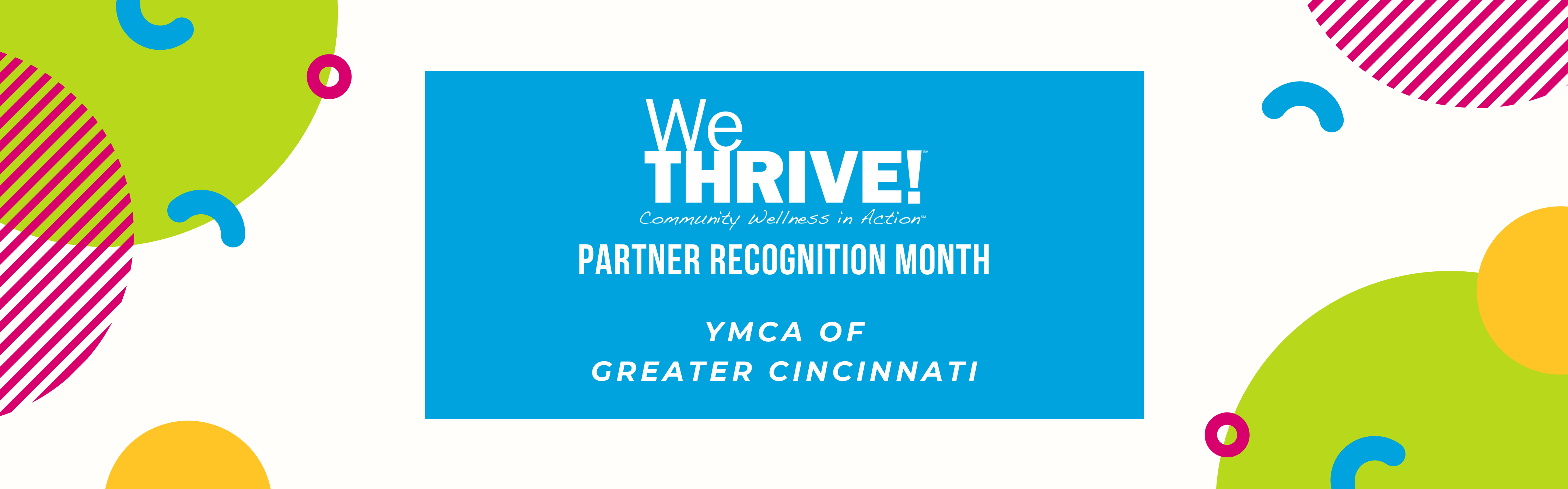 image at top of story says We Thrive partner recognition month: YMCA of Greater Cincinnati