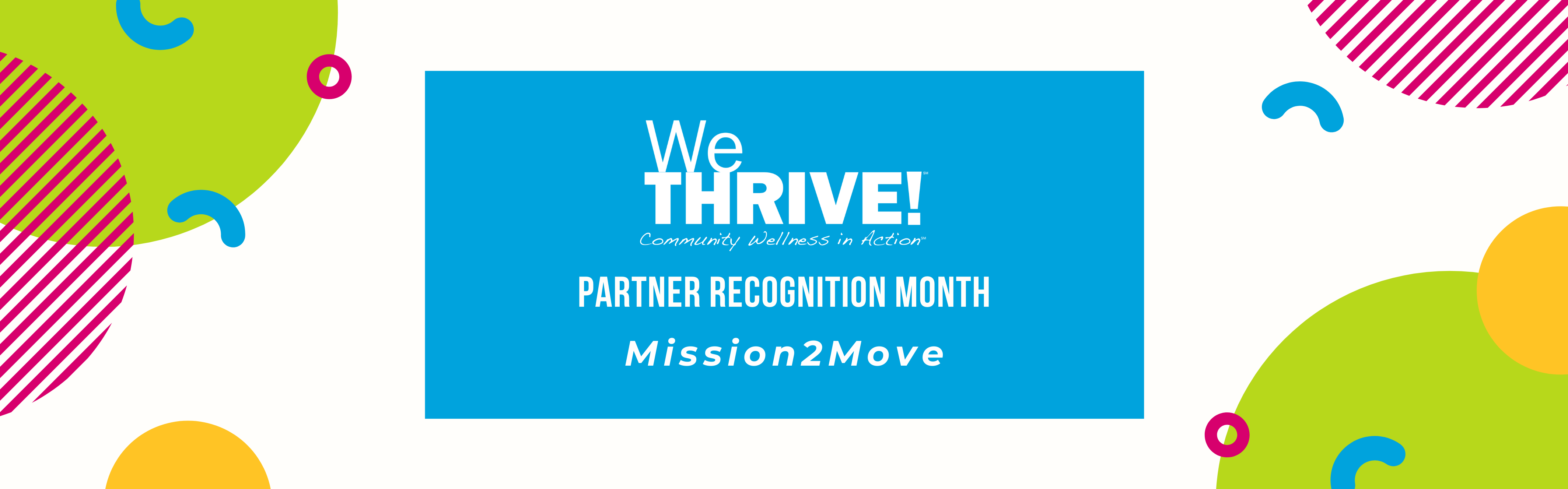we thrive logo then underneath it reads partner recognition month mission 2 move